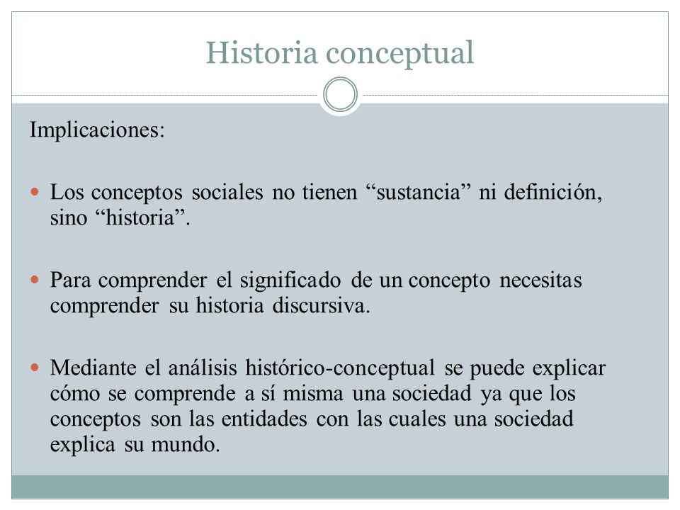 Historia conceptual Implicaciones: