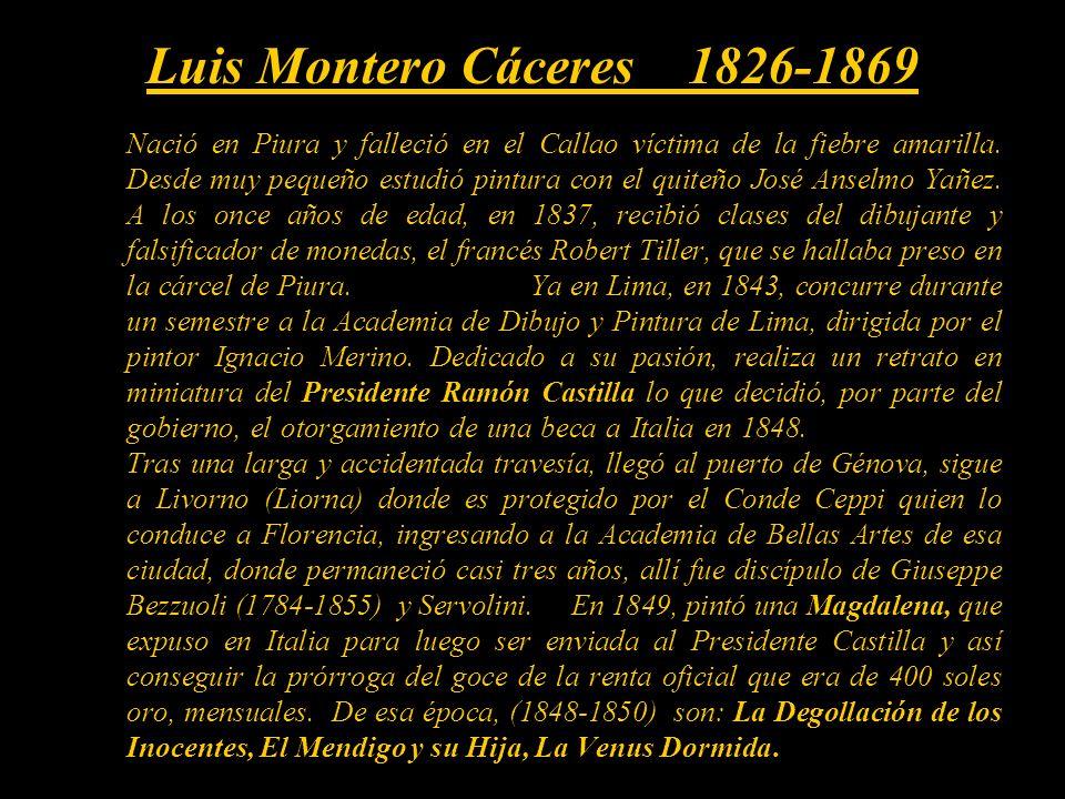 Luis Montero Cáceres 1826-1869
