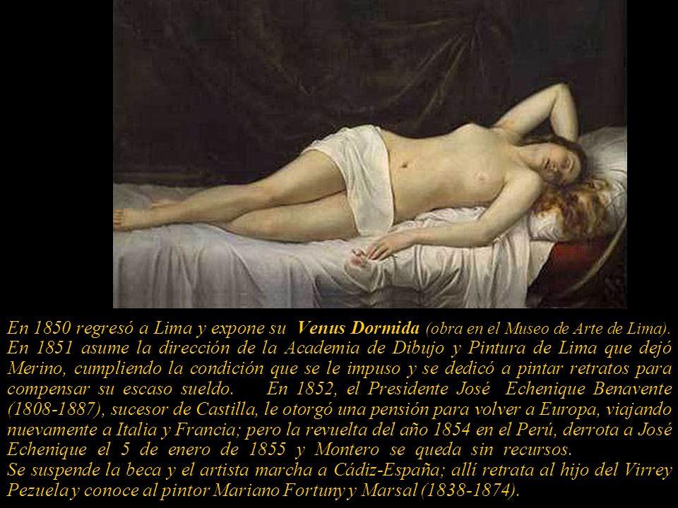 En 1850 regresó a Lima y expone su Venus Dormida (obra en el Museo de Arte de Lima).