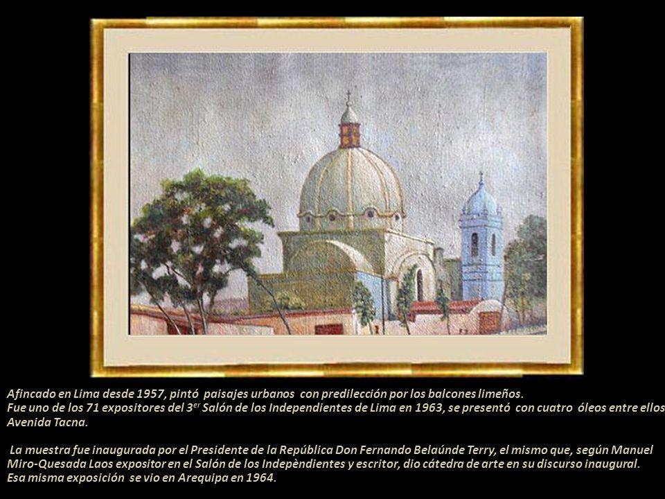 Afincado en Lima desde 1957, pintó paisajes urbanos con predilección por los balcones limeños.