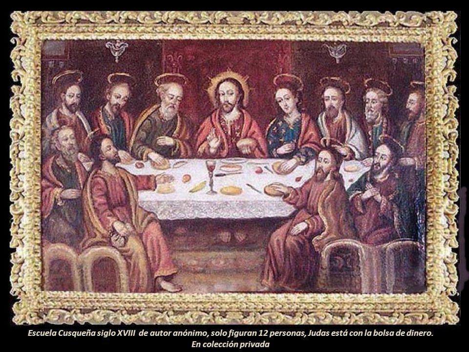 Escuela Cusqueña siglo XVIII de autor anónimo, solo figuran 12 personas, Judas está con la bolsa de dinero.