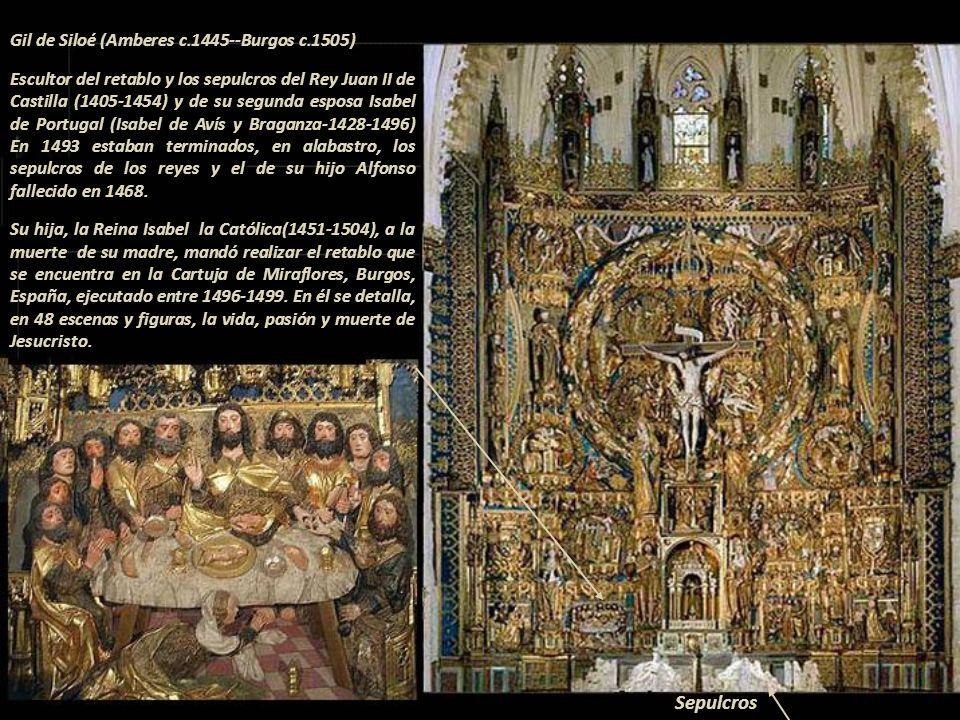 Gil de Siloé (Amberes c. 1445--Burgos c. 1505)