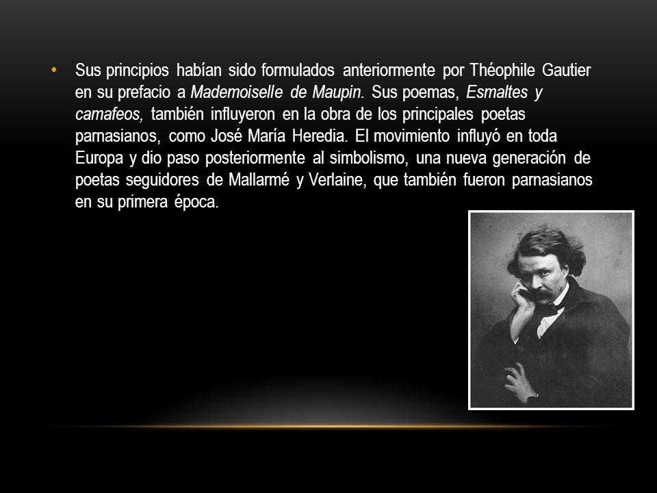 Sus principios habían sido formulados anteriormente por Théophile Gautier en su prefacio a Mademoiselle de Maupin.