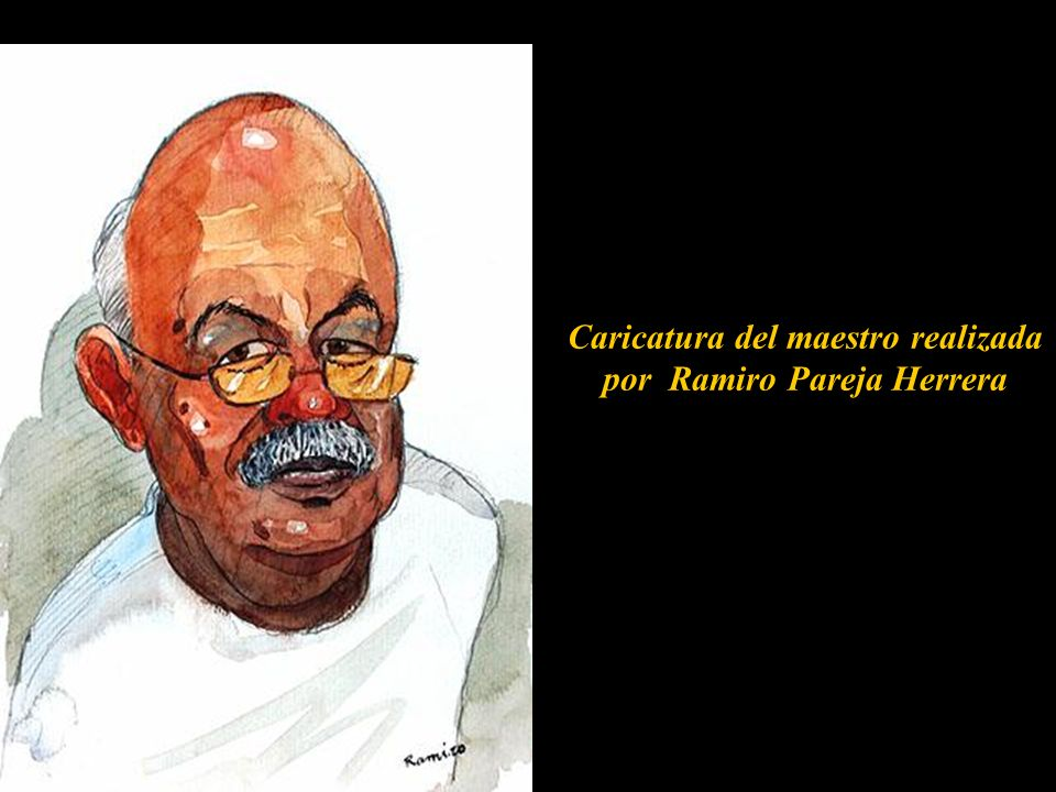 Caricatura del maestro realizada por Ramiro Pareja Herrera