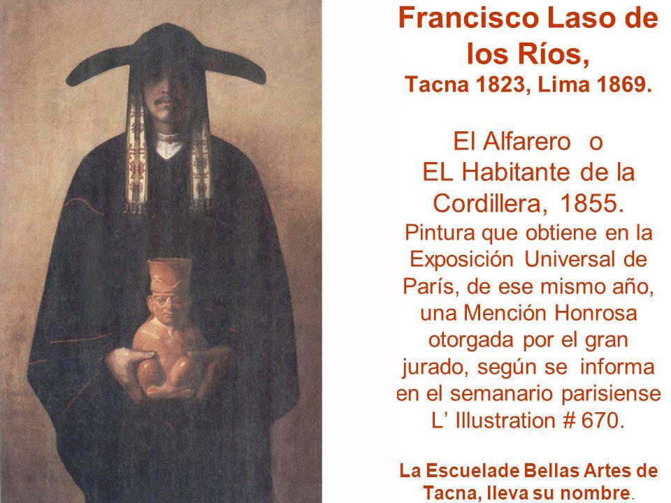 Francisco Laso de los Ríos, Tacna 1823, Lima 1869