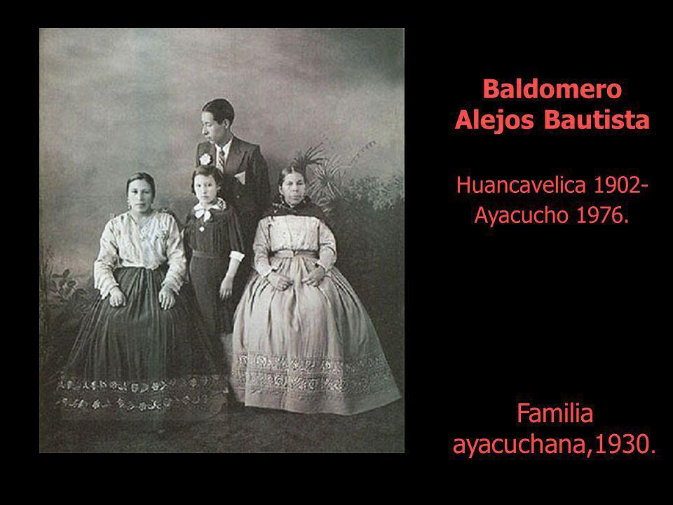 Baldomero Alejos Bautista Huancavelica 1902- Ayacucho 1976.