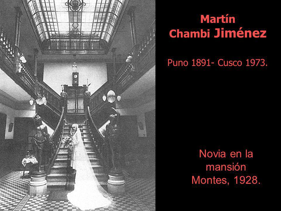 Martín Chambi Jiménez Puno 1891- Cusco 1973.
