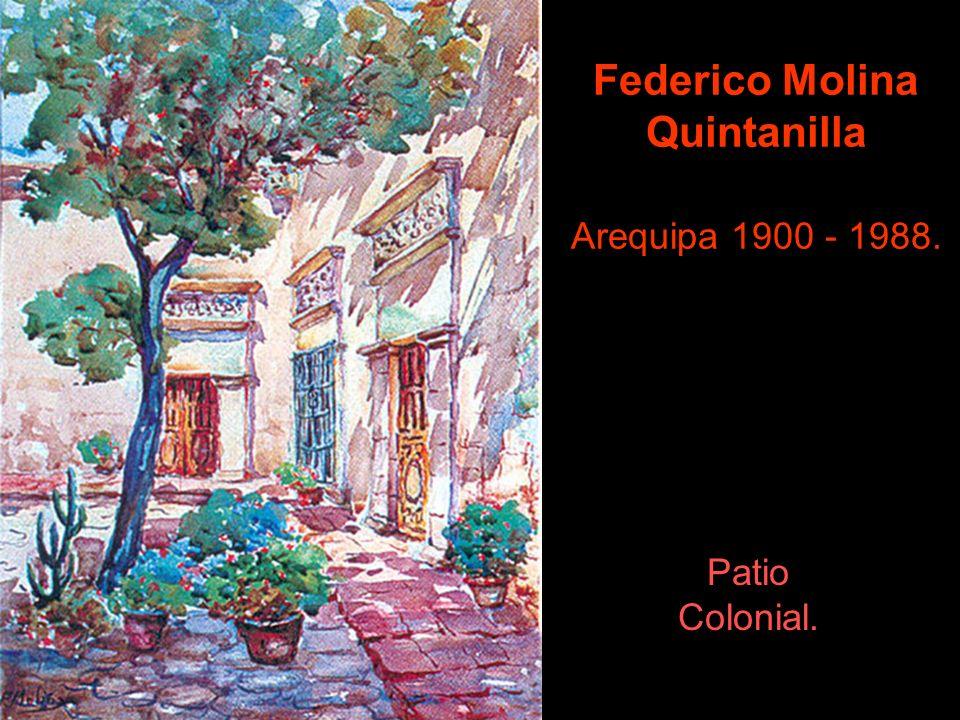 Federico Molina Quintanilla Arequipa 1900 - 1988.