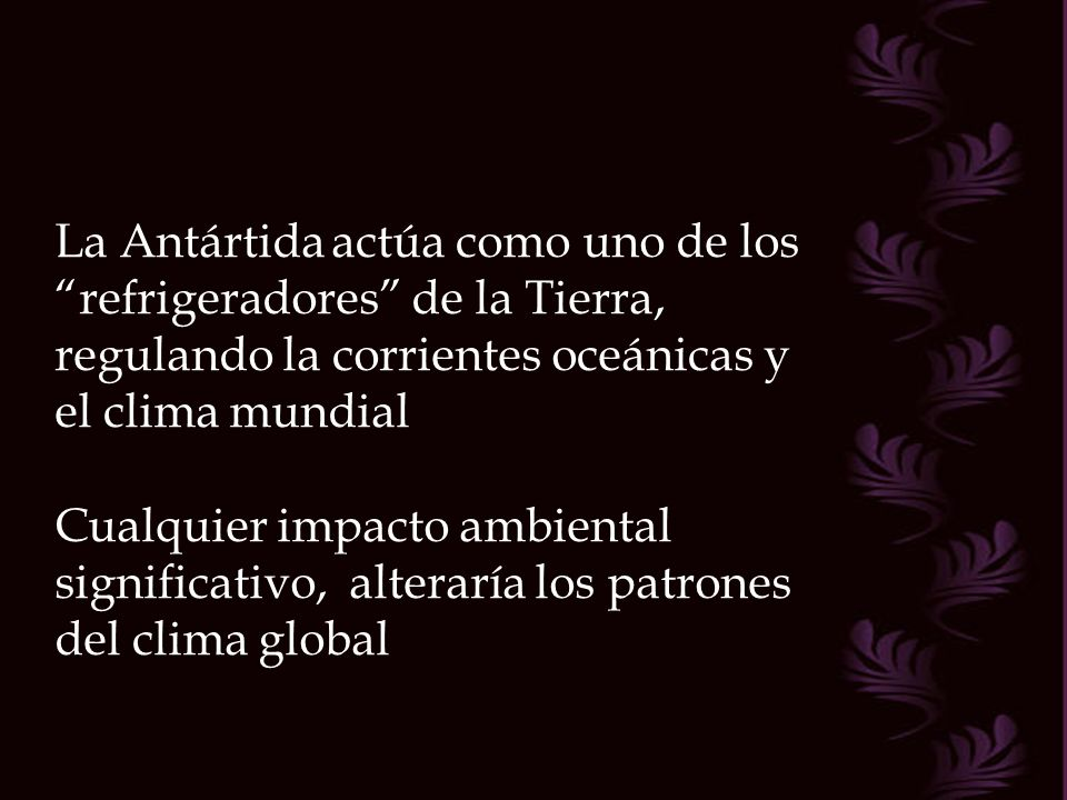 La Antártida actúa como uno de los