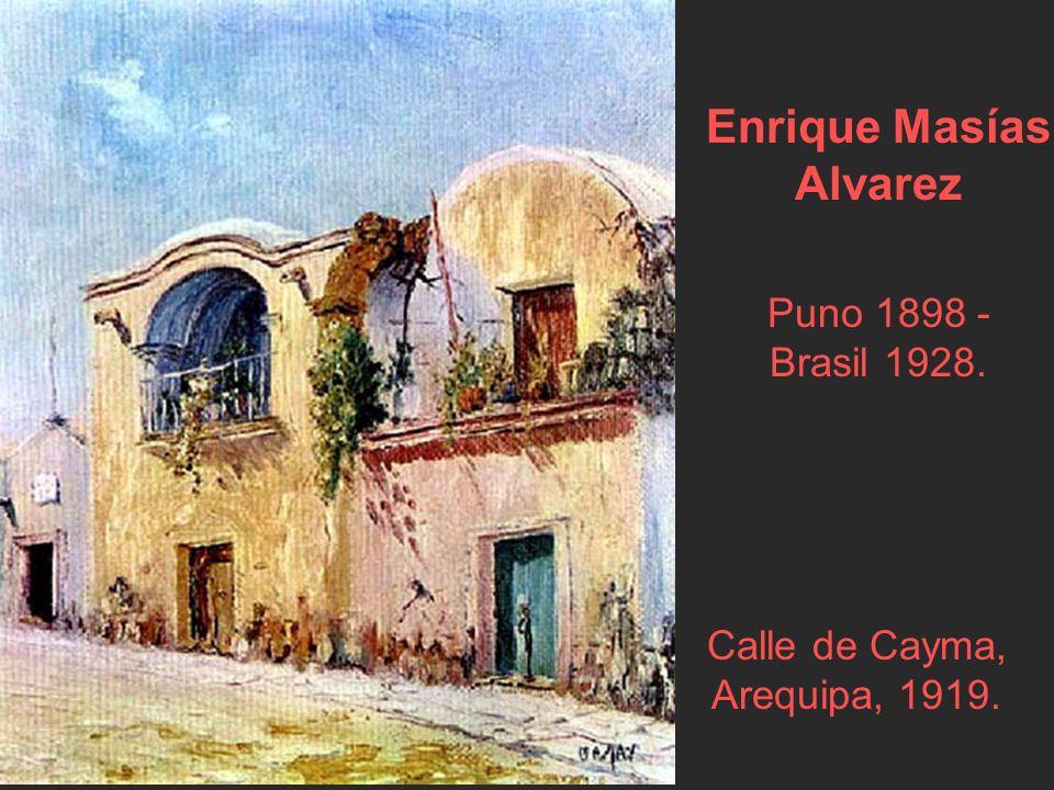 Enrique Masías Alvarez Puno 1898 - Brasil 1928.