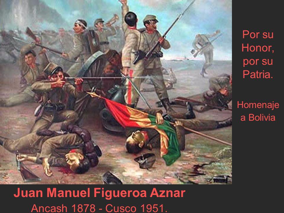Juan Manuel Figueroa Aznar Ancash 1878 - Cusco 1951.