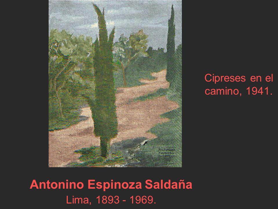 Antonino Espinoza Saldaña Lima, 1893 - 1969.