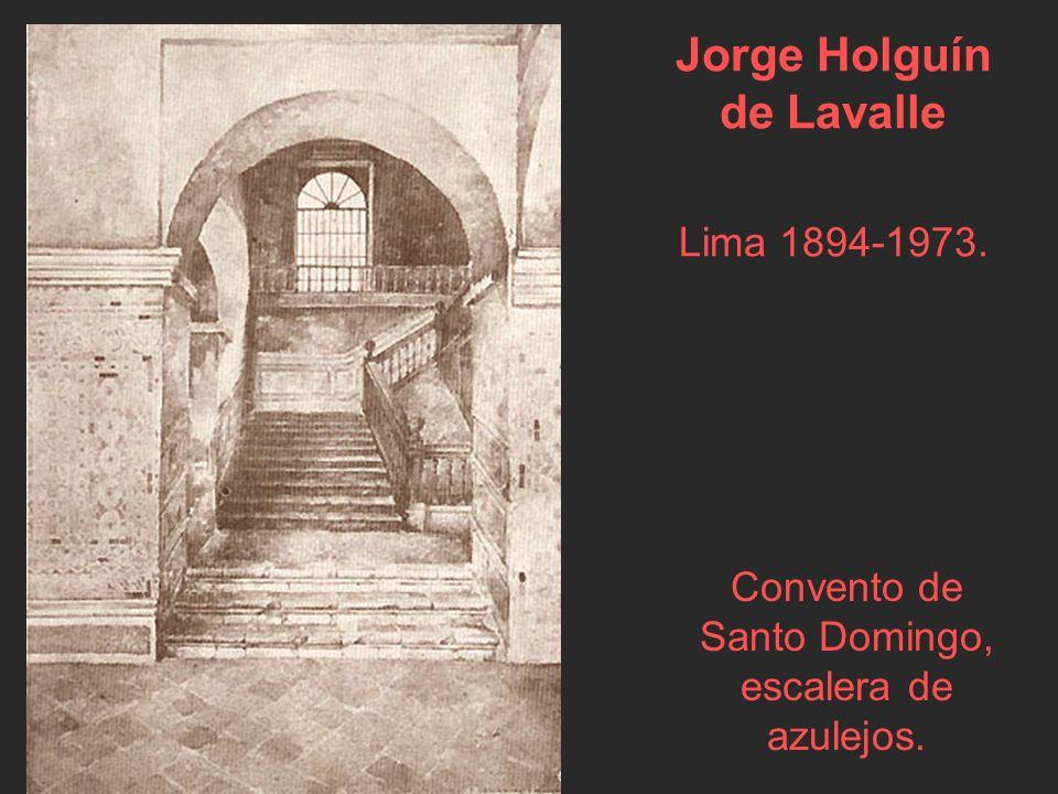 Jorge Holguín de Lavalle Lima 1894-1973.