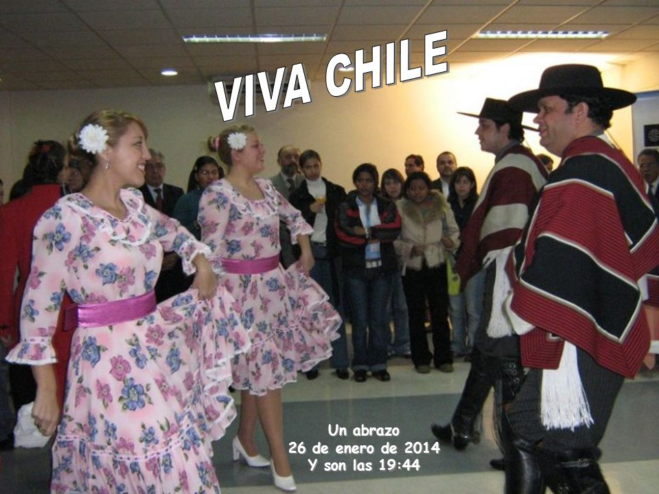 VIVA CHILE Un abrazo 24 de marzo de 2017 Y son las 16:47
