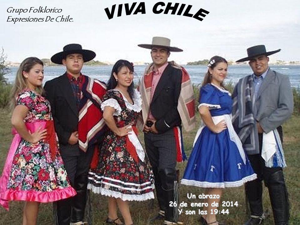 VIVA CHILE Grupo Folklorico Expresiones De Chile. Un abrazo