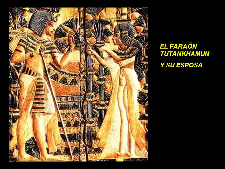 EL FARAÓN TUTANKHAMUN Y SU ESPOSA