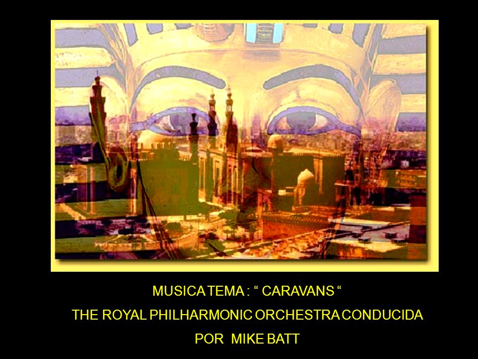 MUSICA TEMA : CARAVANS THE ROYAL PHILHARMONIC ORCHESTRA CONDUCIDA