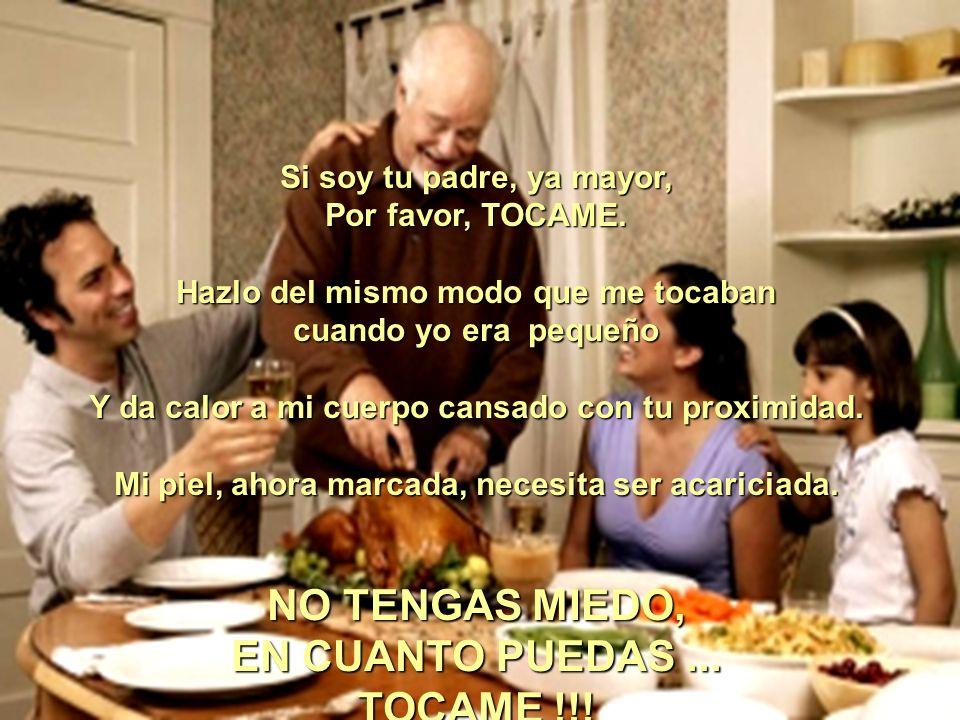 NO TENGAS MIEDO, EN CUANTO PUEDAS ... TOCAME !!!