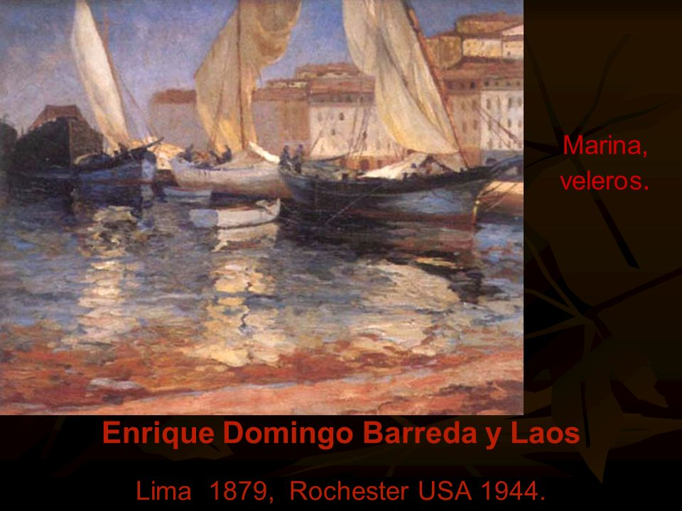 Enrique Domingo Barreda y Laos Lima 1879, Rochester USA 1944.