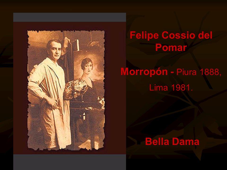 Felipe Cossio del Pomar Morropón - Piura 1888, Lima 1981.