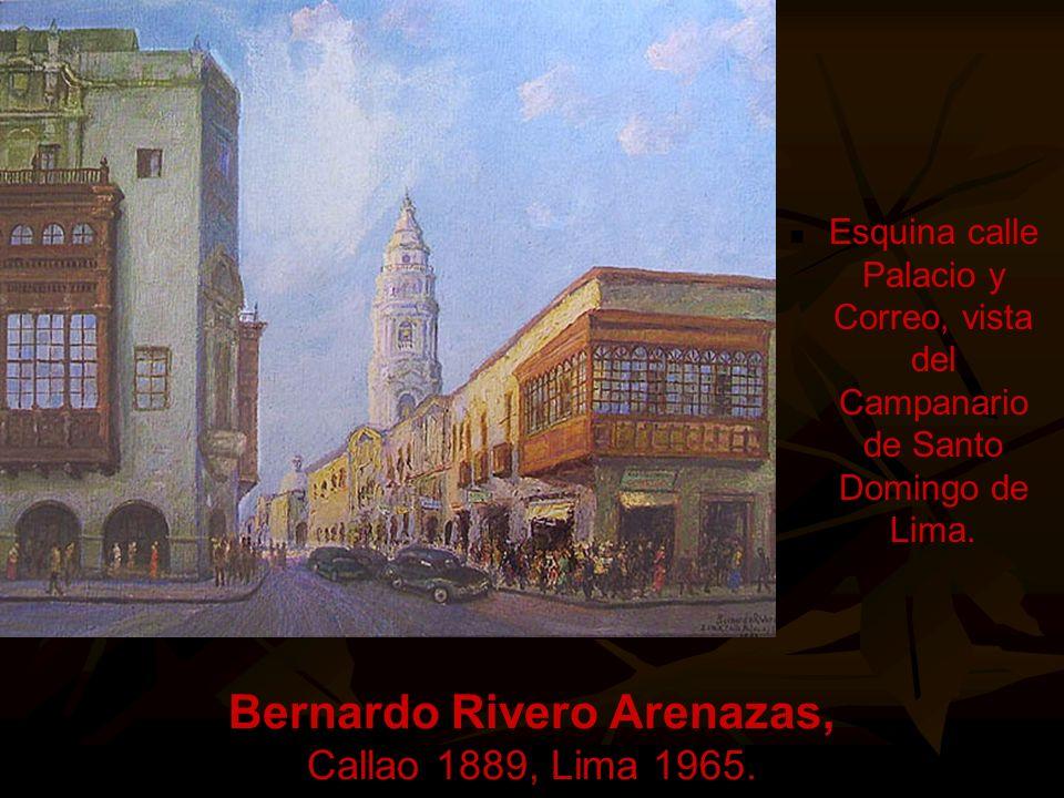 Bernardo Rivero Arenazas, Callao 1889, Lima 1965.