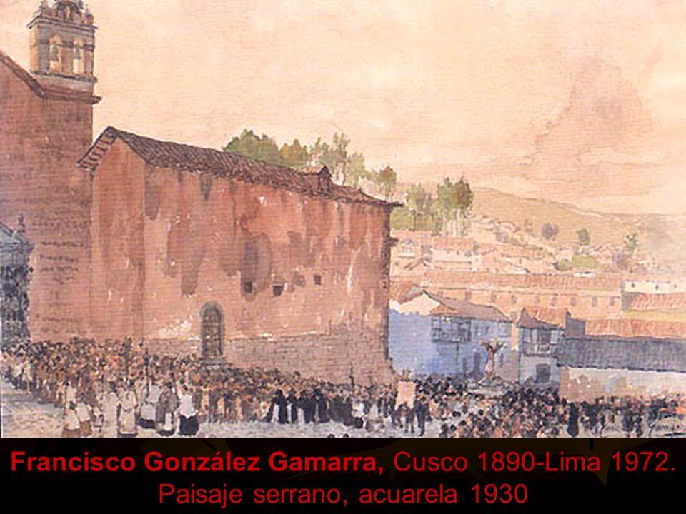 Francisco González Gamarra, Cusco 1890-Lima 1972