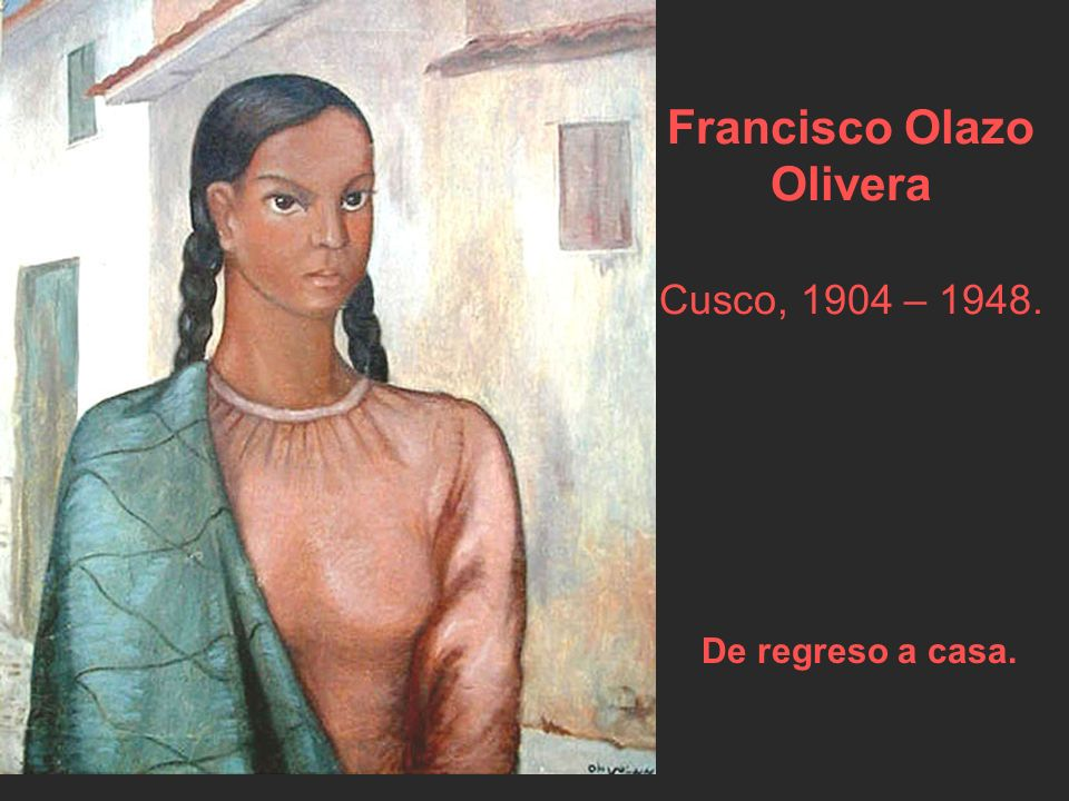 Francisco Olazo Olivera Cusco, 1904 – 1948.