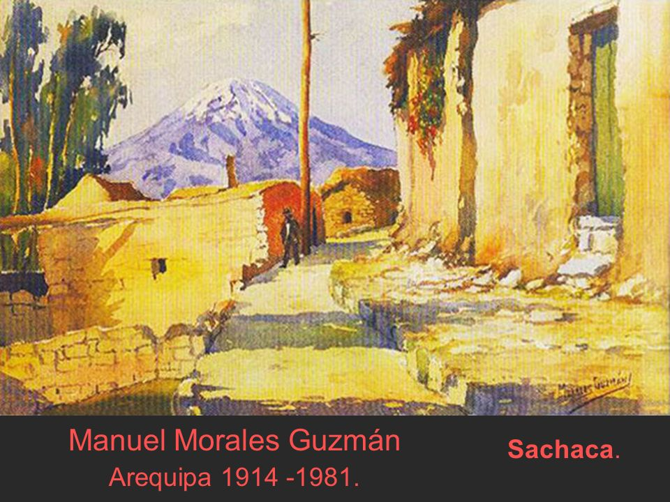 Manuel Morales Guzmán Arequipa 1914 -1981.