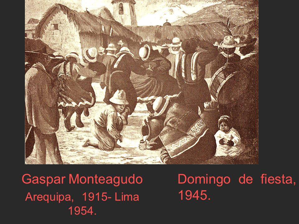 Gaspar Monteagudo Arequipa, 1915- Lima 1954.