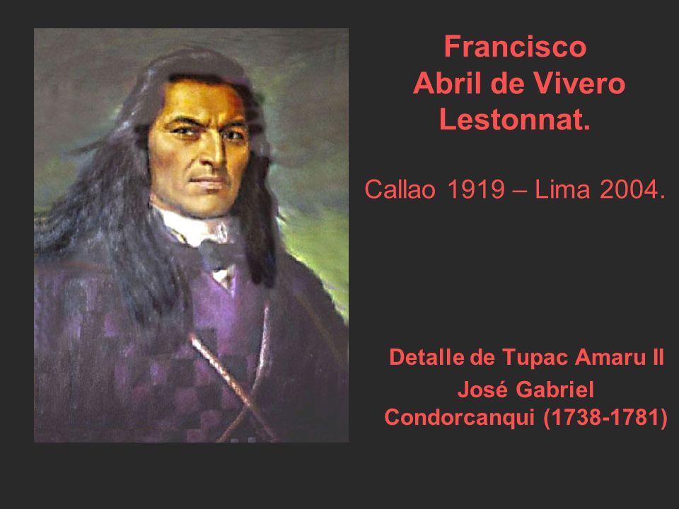 Francisco Abril de Vivero Lestonnat. Callao 1919 – Lima 2004.