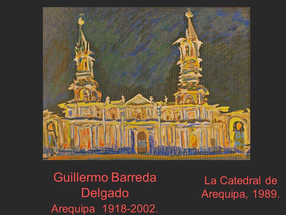 Guillermo Barreda Delgado Arequipa 1918-2002.