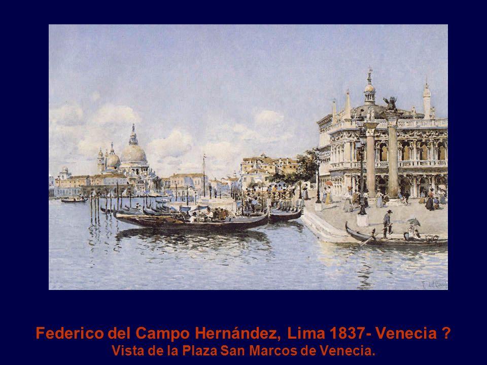 Federico del Campo Hernández, Lima 1837- Venecia