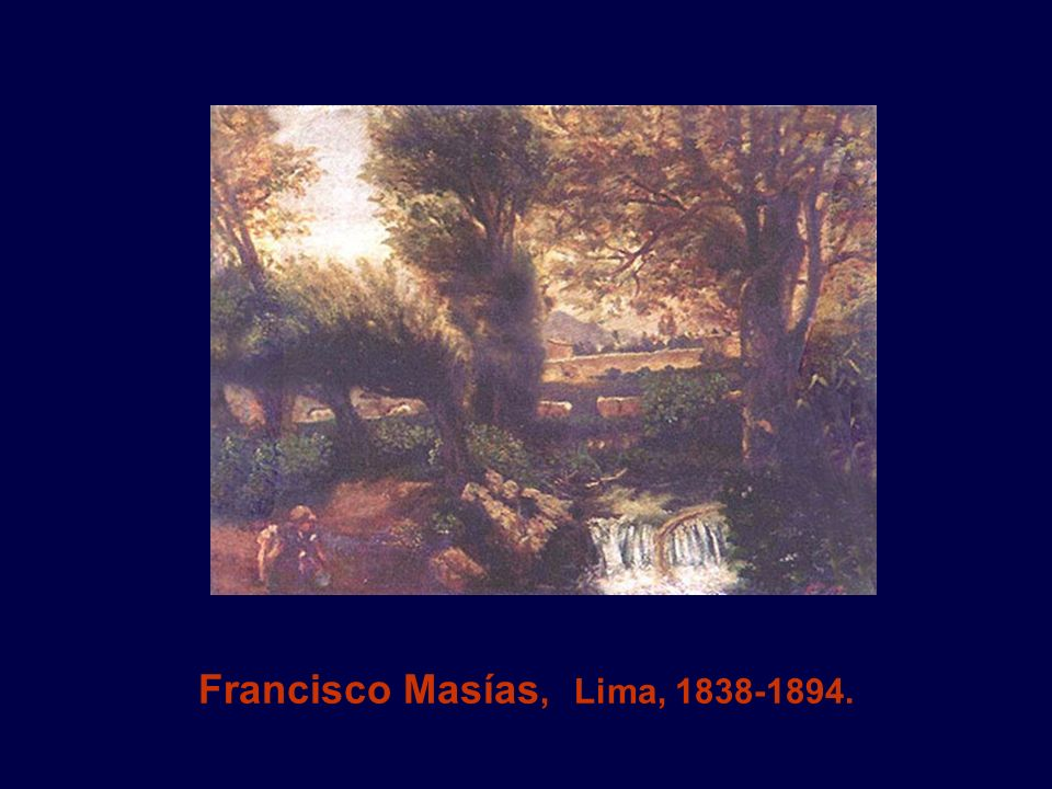 Francisco Masías, Lima, 1838-1894.