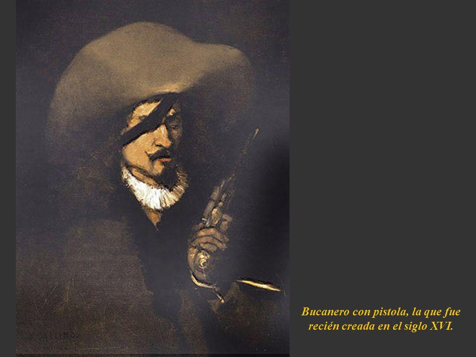 Bucanero con pistola, la que fue recién creada en el siglo XVI.