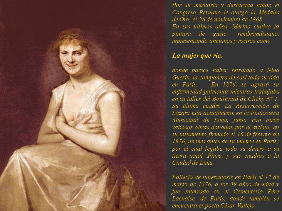 Por su meritoria y destacada labor, el Congreso Peruano le otorgó la Medalla de Oro, el 26 de noviembre de 1868.