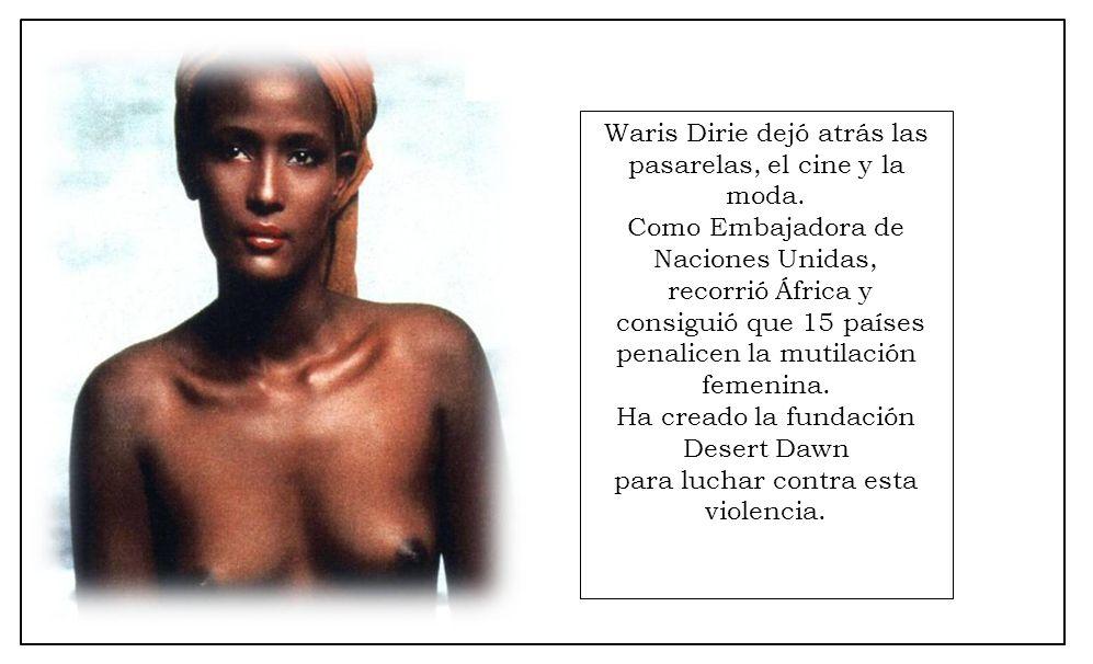 Waris Dirie dejó atrás las pasarelas, el cine y la moda.
