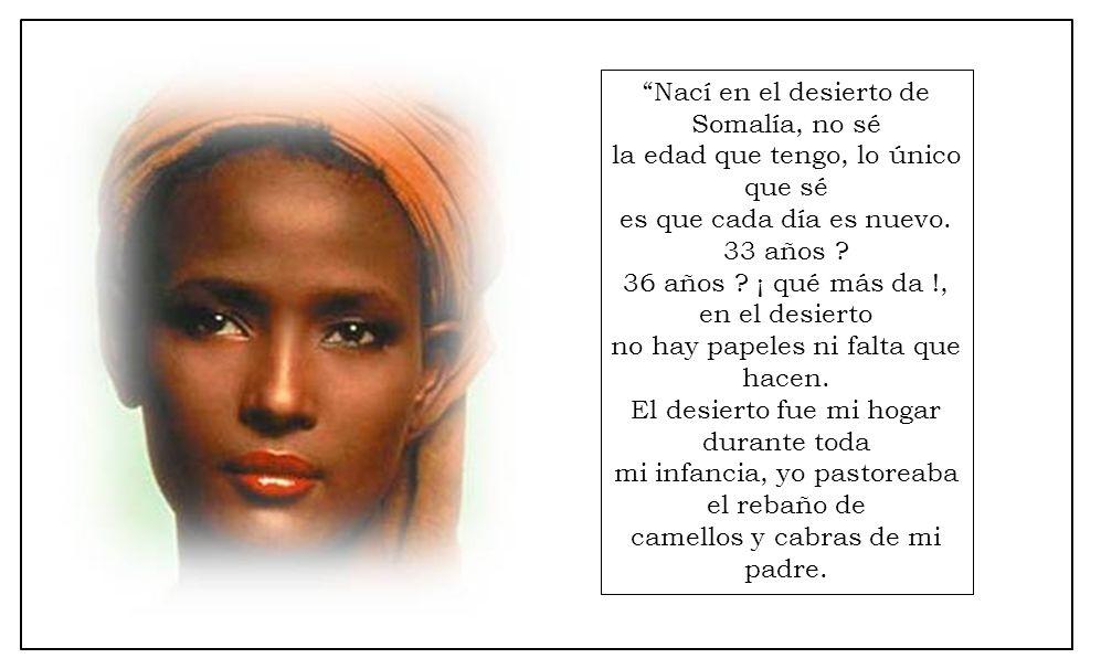 Nací en el desierto de Somalía, no sé