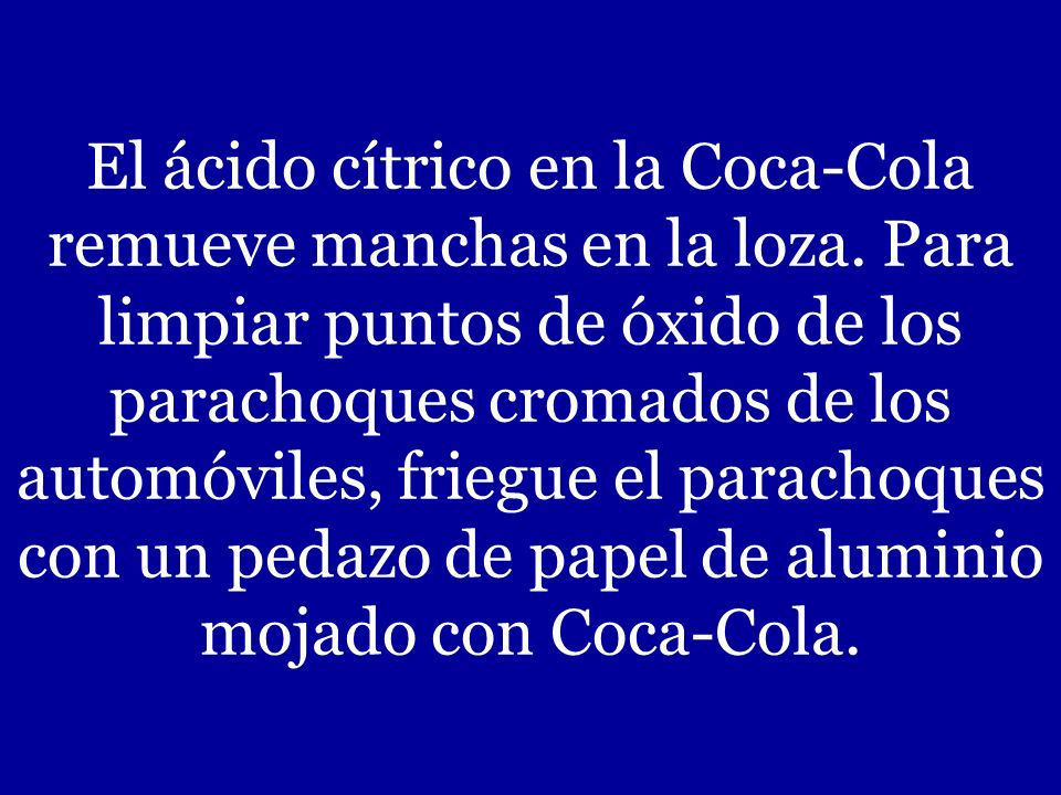 El ácido cítrico en la Coca-Cola remueve manchas en la loza