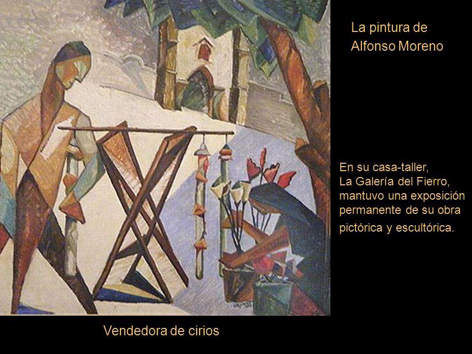 La pintura de Alfonso Moreno Vendedora de cirios En su casa-taller,