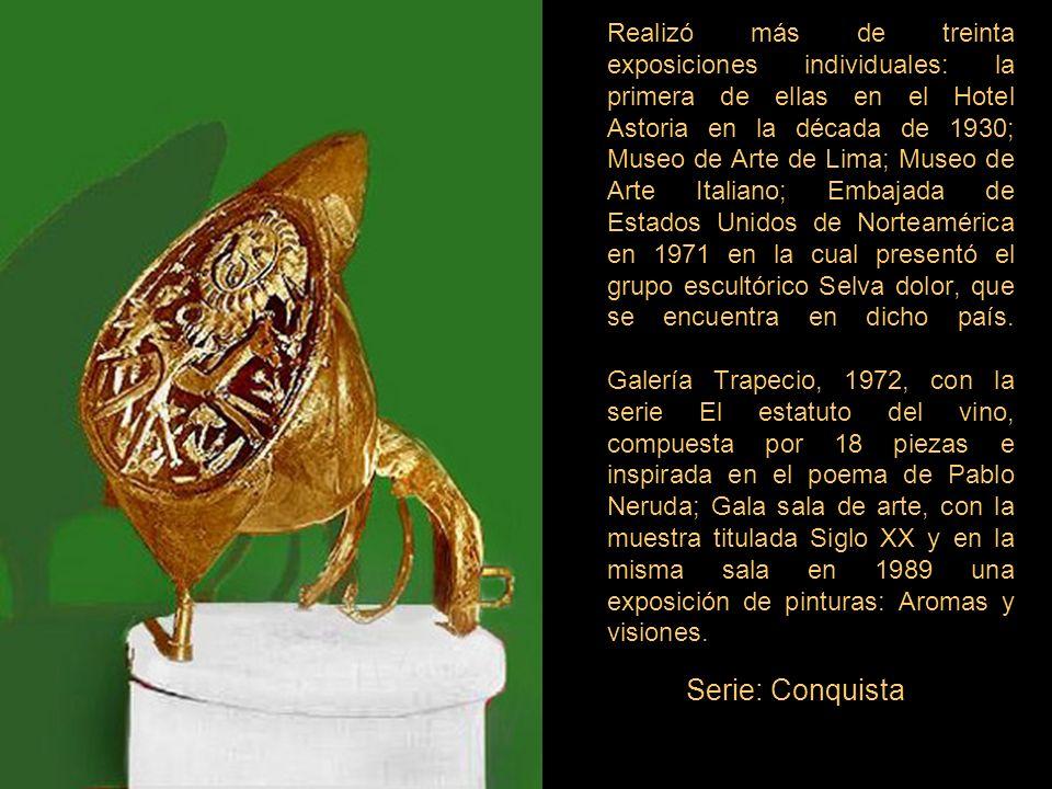 Realizó más de treinta exposiciones individuales: la primera de ellas en el Hotel Astoria en la década de 1930; Museo de Arte de Lima; Museo de Arte Italiano; Embajada de Estados Unidos de Norteamérica en 1971 en la cual presentó el grupo escultórico Selva dolor, que se encuentra en dicho país. Galería Trapecio, 1972, con la serie El estatuto del vino, compuesta por 18 piezas e inspirada en el poema de Pablo Neruda; Gala sala de arte, con la muestra titulada Siglo XX y en la misma sala en 1989 una exposición de pinturas: Aromas y visiones. ..................................