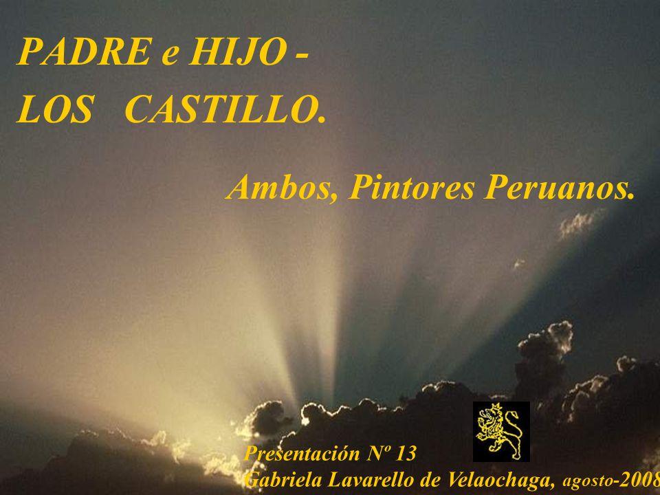 PADRE e HIJO - LOS CASTILLO. Ambos, Pintores Peruanos.