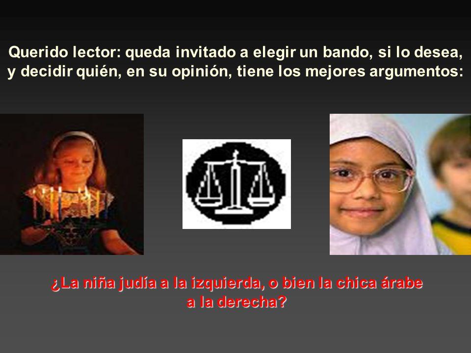 ¿La niña judía a la izquierda, o bien la chica árabe a la derecha