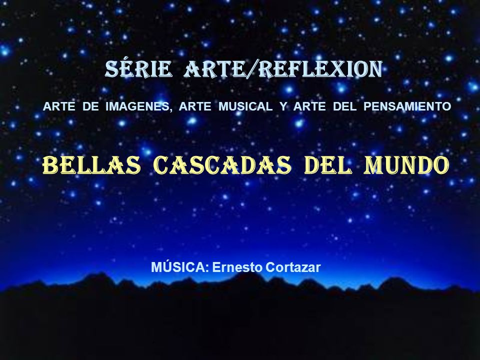 SÉRIE ARTE/REFLEXion BELlAS CASCADAS DEL MUNDO