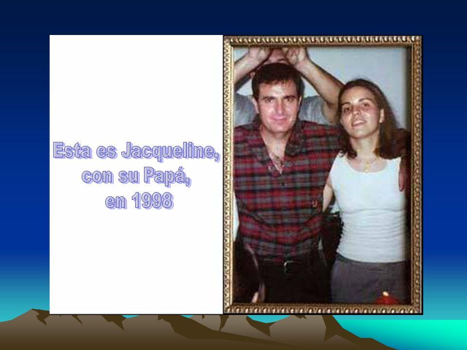 Esta es Jacqueline, con su Papá, en 1998