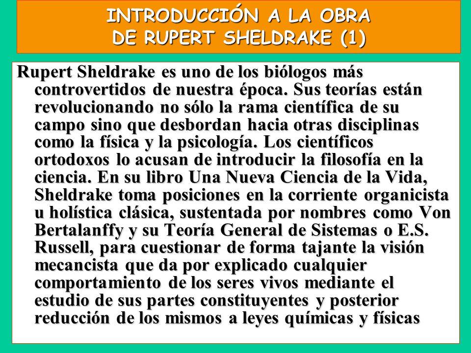 INTRODUCCIÓN A LA OBRA DE RUPERT SHELDRAKE (1)