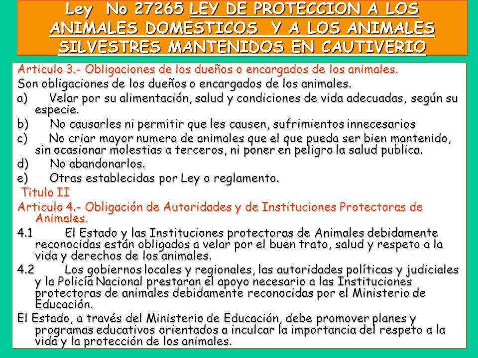 Ley No 27265 LEY DE PROTECCION A LOS ANIMALES DOMESTICOS Y A LOS ANIMALES SILVESTRES MANTENIDOS EN CAUTIVERIO