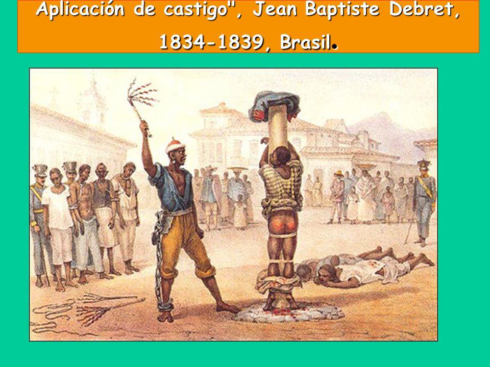Aplicación de castigo , Jean Baptiste Debret, 1834-1839, Brasil.