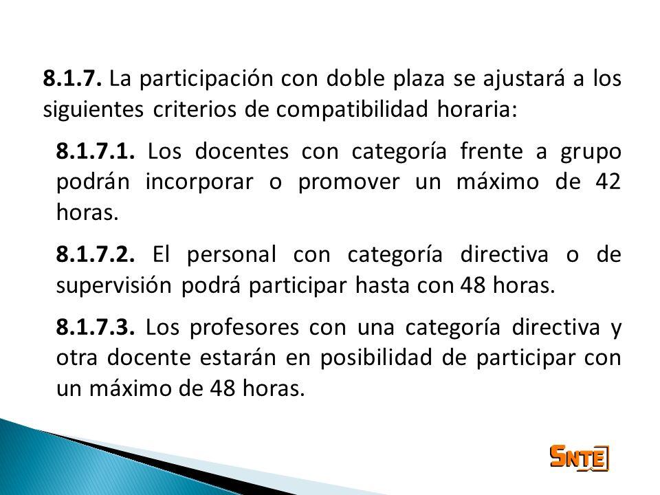 8.1.7. La participación con doble plaza se ajustará a los siguientes criterios de compatibilidad horaria: