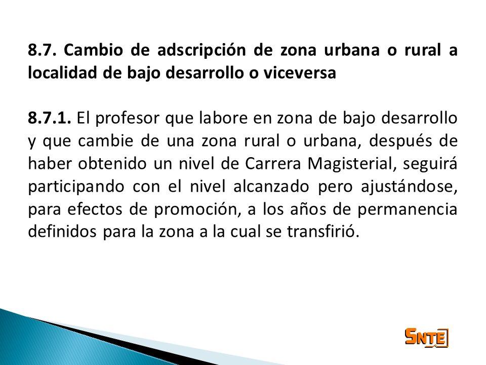 8.7. Cambio de adscripción de zona urbana o rural a localidad de bajo desarrollo o viceversa