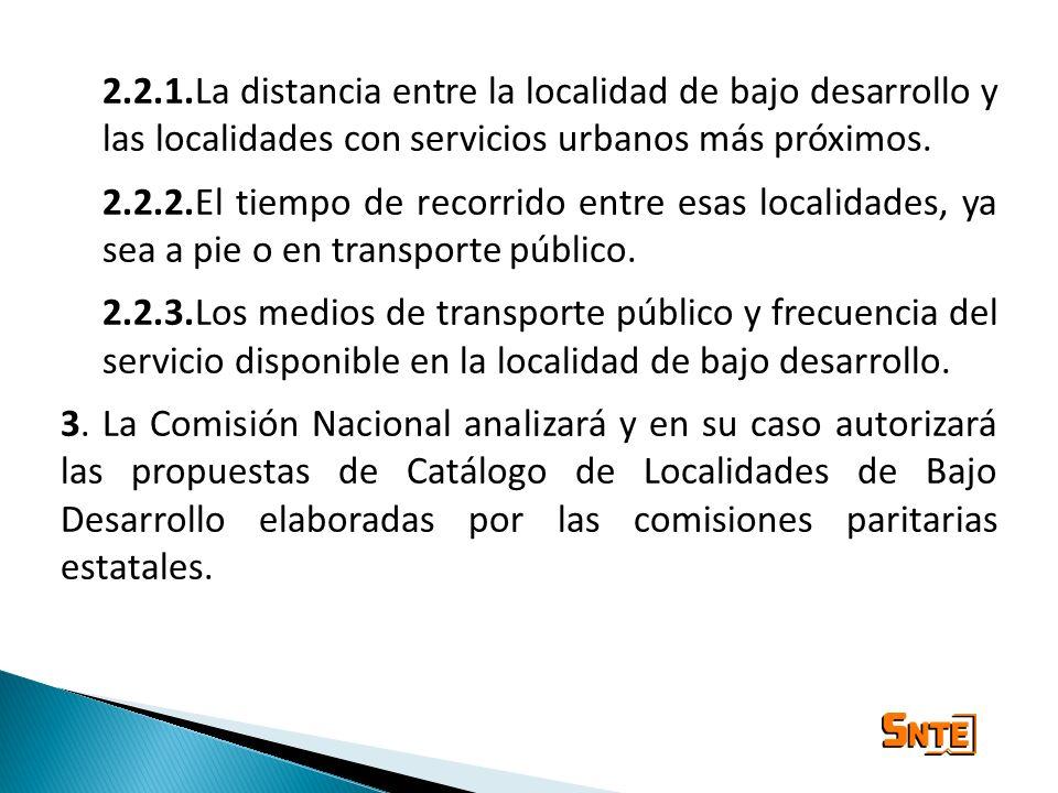 2.2.1.La distancia entre la localidad de bajo desarrollo y las localidades con servicios urbanos más próximos.